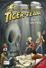 Ein Fall für dich und das Tiger-Team. Drei für alle Fälle