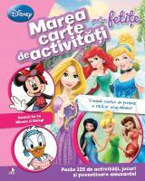 Marea carte de activități pentru fetițe (Disney)