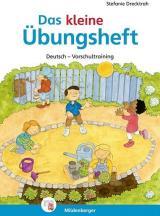 Das kleine Übungsheft. Deutsch - Vorschultraining