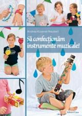 Să confecţionăm instrumente muzicale