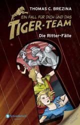 Ein Fall für dich und das Tiger-Team. Die Ritter-Fälle