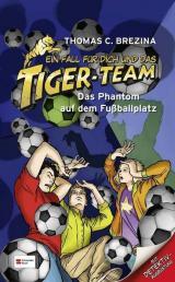 Ein Fall für dich und das Tiger-Team. Das Phantom auf dem Fußballplatz