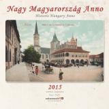 Nagy Magyarország Anno - Historic Hungary Anno