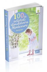 100 de activitati stimulatoare Montessori