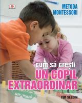 Metoda Montessori. Cum să crești un copil extraordinar