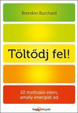 Töltődj fel! - 10 motiváló elem, amely energiát ad