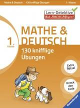 Lern-Detektive: Mathe und Deutsch 130 knifflige Übungen (1. Klasse)
