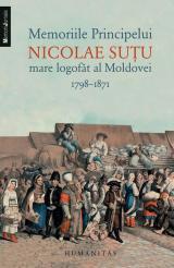 Memoriile principelui Nicolae Suţu mare logofăt al Moldovei 1798-1871