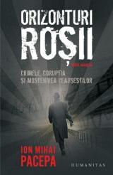Orizonturi roşii - Crimele, corupţia şi moştenirea Ceuşeştilor