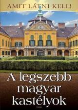 Amit látni kell - A legszebb magyar kastélyok