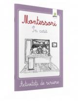 Montessori - Activităţi de scriere. În casa.