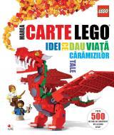 Marea carte Lego. Idei ce dau viață cărămizilor tale