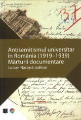Antisemitismul universitar în România (1919-1939) - Mărturii documentare