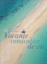 Vacanțe romantice de vis