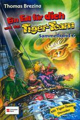 Ein Fall für dich und das Tiger-Team 06. Sammelband