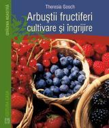 Arbuştii fructiferi cultivare şi îngrijire