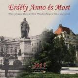 Erdély Anno és Most - Transylvania Then and Now - Siebenbürgen Einst und Jetzt
