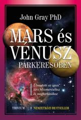 Mars és Vénusz párkeresőben - Útmutató az igazi társ felismeréséhez és megtartásához