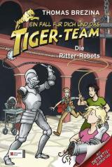 Ein Fall für dich und das Tiger-Team. Die Ritter-Robots