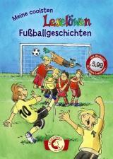 Leselöwen - Das Original: Meine coolsten Leselöwen-Fußballgeschichten mit Hörbuch-CD
