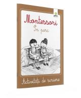 Montessori - Activități de scriere. In parc