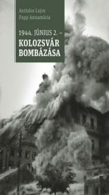 1944. június 2. - Kolozsvár bombázása
