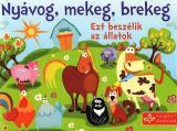 Nyávog, mekeg, brekeg - Ezt beszélik az állatok