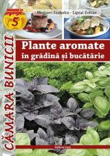 Plante aromate în grădină și bucătărie