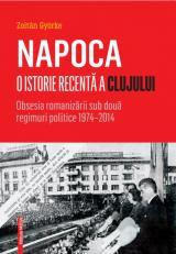 Napoca. O istorie recentă a Clujului