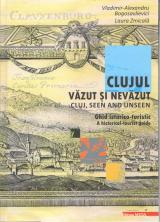 Clujul văzut și nevăzut - Cluj, seen and unseen (română/engleză)