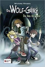 Die Wolf-Gäng 01. Das Haus der Geister