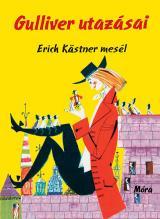 Gulliver utazásai - Erich Kästner mesél
