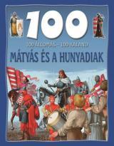 100 állomás - 100 kaland: Mátyás és a Hunyadiak