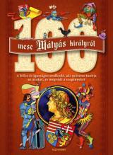 100 mese Mátyás királyról