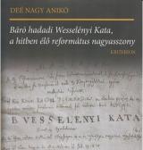 Báró hadadi Wesselényi Kata, a hitben élő református nagyasszony