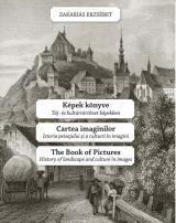 Képek könyve. Táj- és kultúrtörténet képekben Hu-Ro-Eng