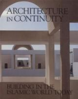 Architecture in Continuity. Building in the Islamic World Today