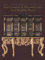Four Centuries of Decorative Arts from Burghley House