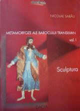 Metamorfoze ale barocului transilvan I - Sculptură