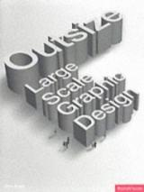 Outsize: Graphic Design On A Large Scale