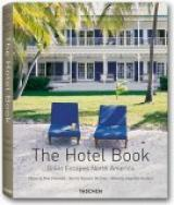 The Hotel Book. Great Escapes North America