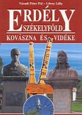 Erdély - Székelyföld - Kovászna és vidéke