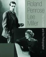 Roland Penrose & Lee Miller : The Surrealist and the Photographer