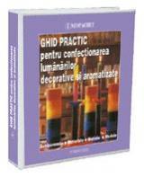 Afaceri la Cheie - Ghid practic pentru confecţionarea lumânărilor decorative şi aromatizate