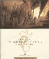 Társadalom, tájszerkezet, identitás Kalotaszegen