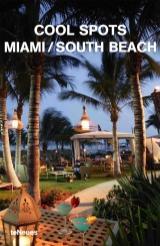 Cool Spots. Miami/South Beach