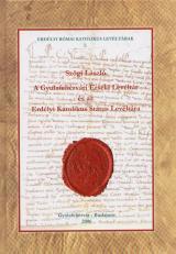 A Gyulafehérvári Érseki Levéltár és az Erdélyi Katolikus Státus Levéltára (1-2. kötet)