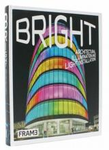 Bright: Architectural Illumination and Light Installations