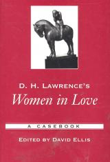 D.H. Lawrence's Women in Love: A Casebook
