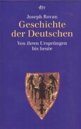 Geschichte der Deutschen: Von ihren Ursprüngen bis heute